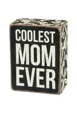 PRIMITIVES BY KATHY Box Sign - Coolest Mom 28497