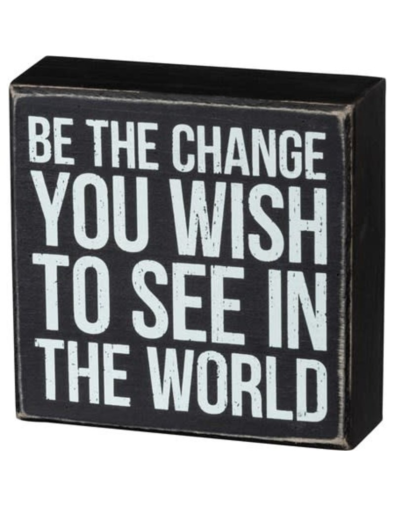 Box Sign - Be The Change 105375