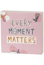 Box Sign - Every Moment 105413