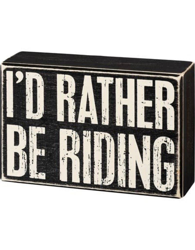 Box Sign - Rather Be Riding 105515
