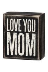 none 21747 BOX SIGN - LOVE YOU MOM