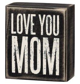 none 21747 BOX SIGN - LOVE YOU MOM