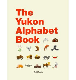 Tedd Tucker The Yukon Alphabet Book (HC)