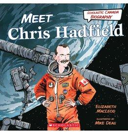 Scholastic Canada Meet Chris Hadfield (POB)