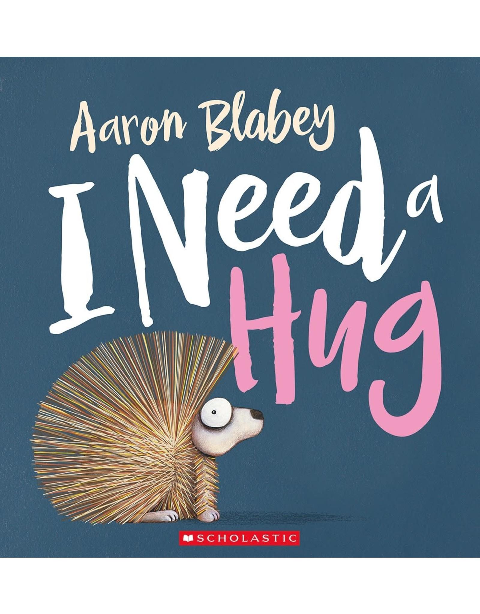 Scholastic Canada I Need A Hug (HC)