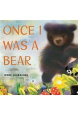 Scholastic Canada Once I Was A Bear (HC)