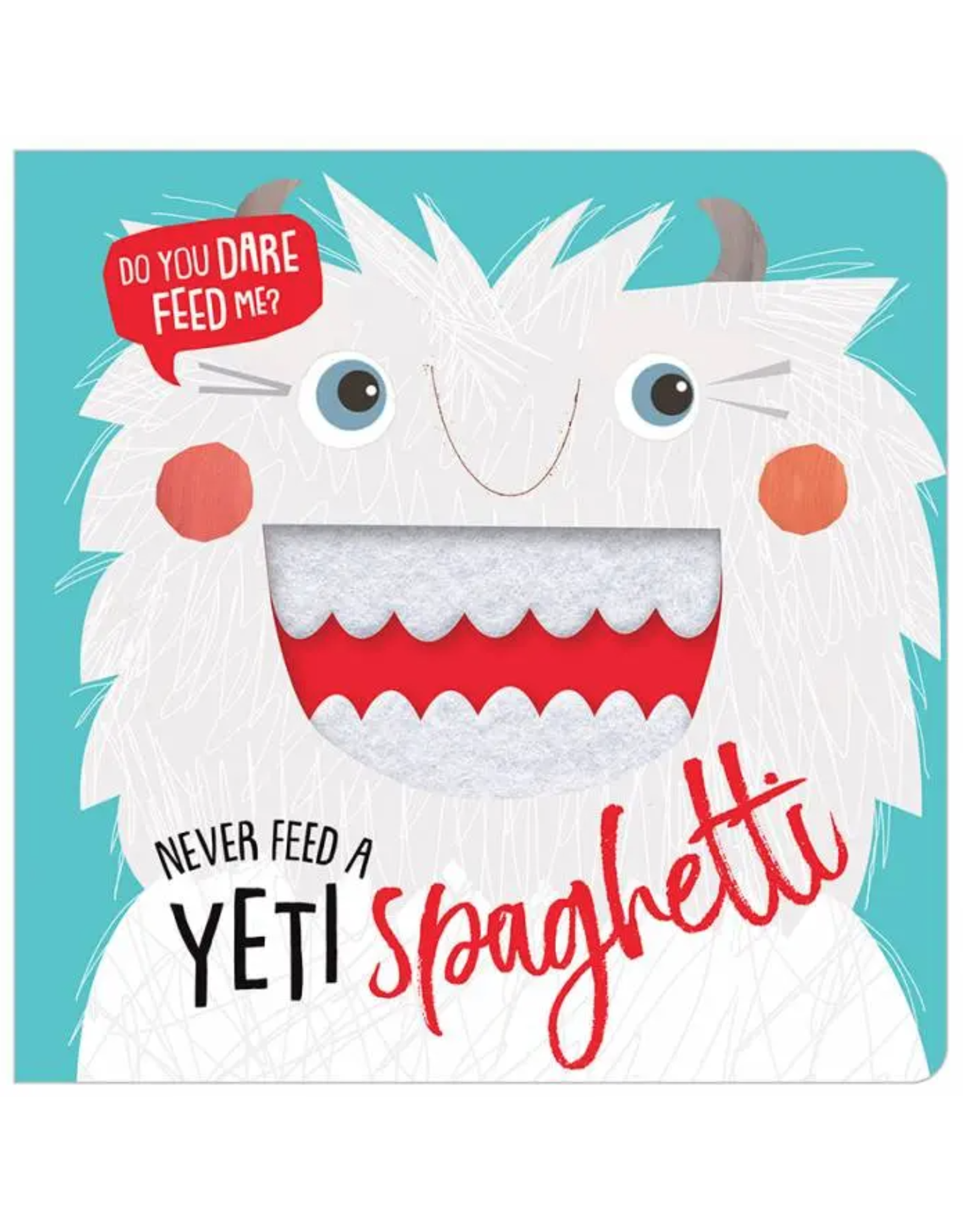 Fire the Imagination Never Feed A Yeti Spaghetti BB