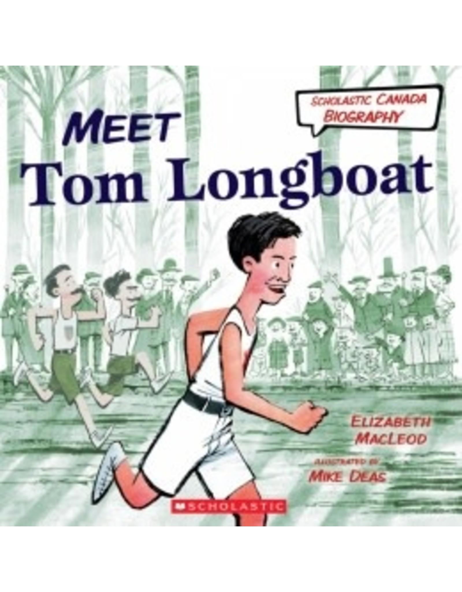 Scholastic Canada Meet Tom Longboat