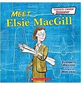 Scholastic Canada Meet Elsie MacGill HC