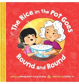 Scholastic Canada The Rice in the Pot Goes Round and Round