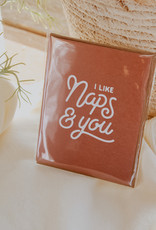 I Like Naps And You Greeting Card