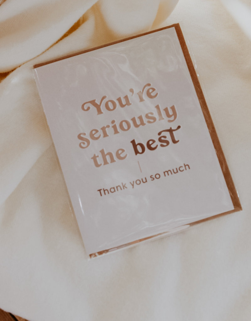 You're Seriously The Best Greeting Card