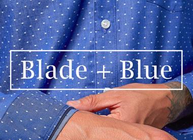 Blade + Blue