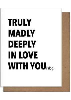 Pretty Alright Goods Truly Dog Greeting Card