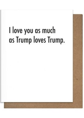 Pretty Alright Goods Trump Love Card