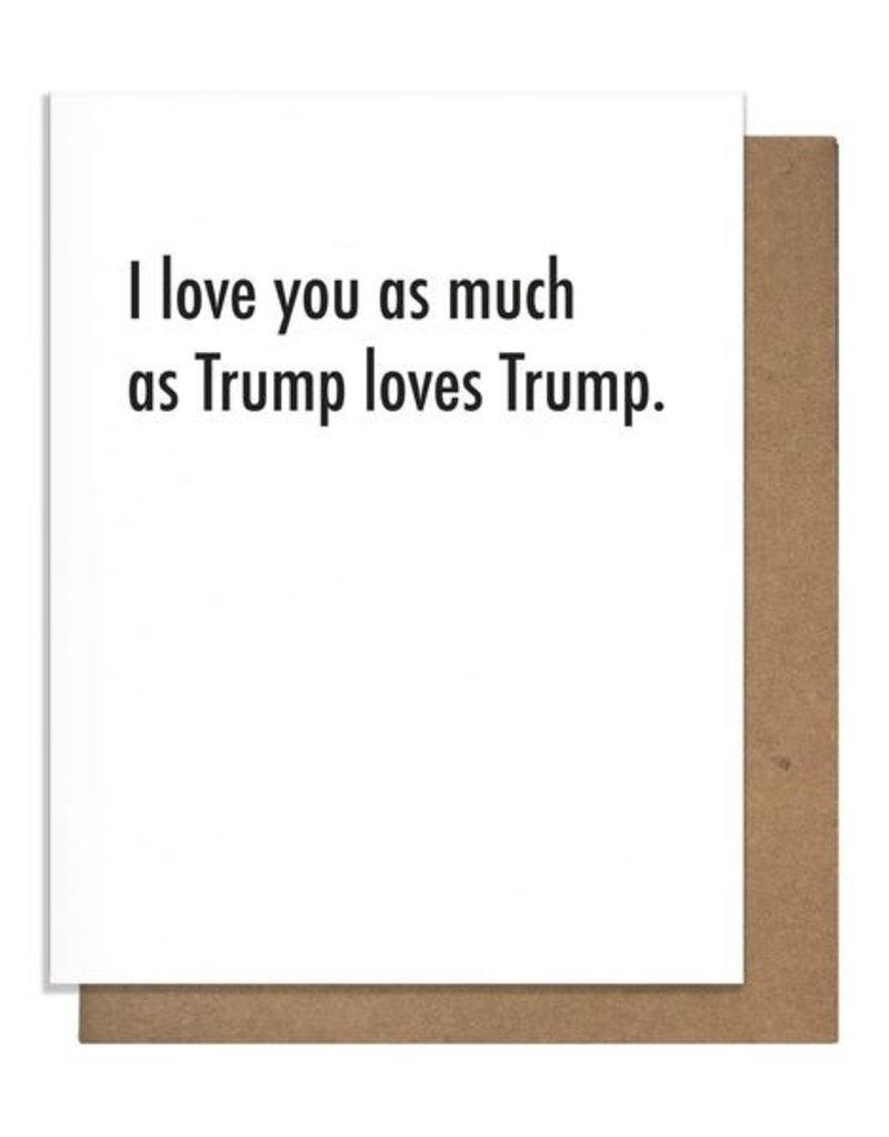Pretty Alright Goods Trump Love Card