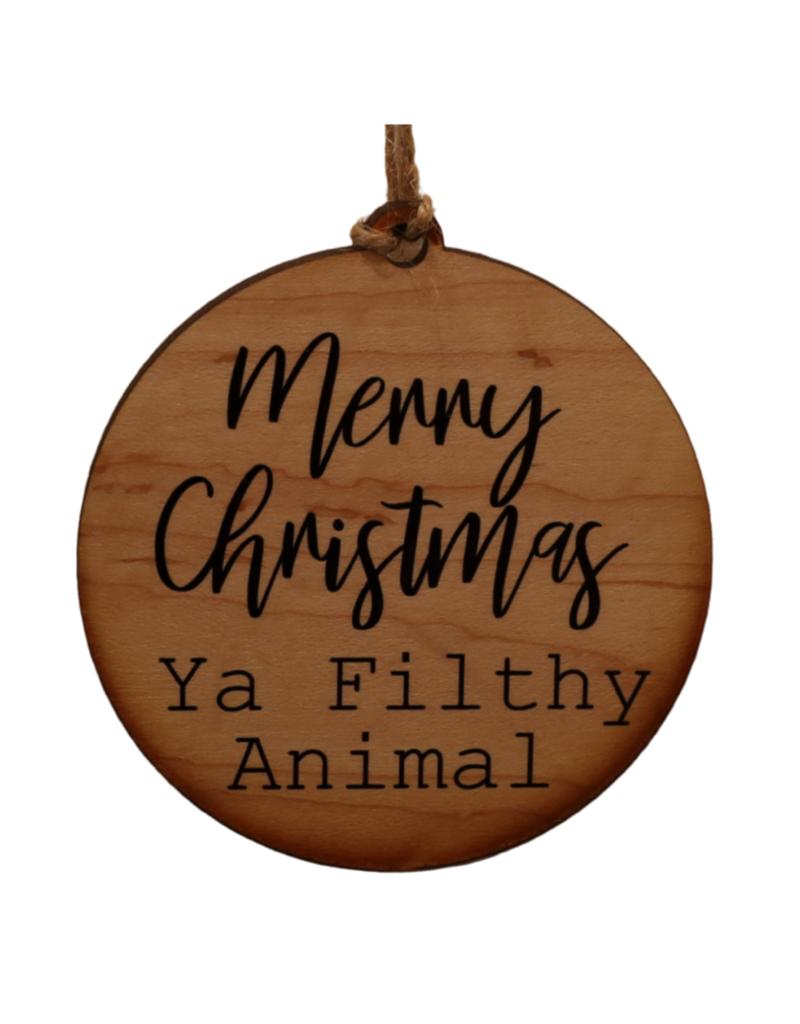 Driftless Studios Ya Filthy Animal Ornament