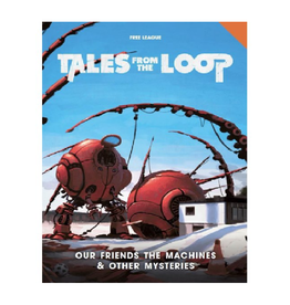 Tales from the Loop: Our Friends the Machines and Other Mysteries