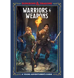 Wizards of the Coast Warriors & Weapons (Dungeons & Dragons): A Young Adventurer's Guide