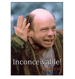Ata-Boy The Princess Bride: Inconceivable!