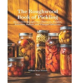 The Roughwood Book of Pickling, William Woys Weaver