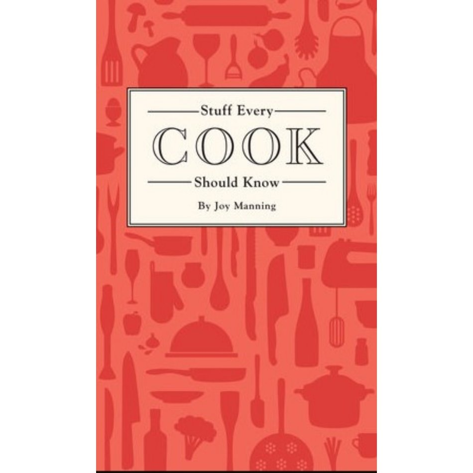 Stuff Every Cook Should Know, Joy Manning