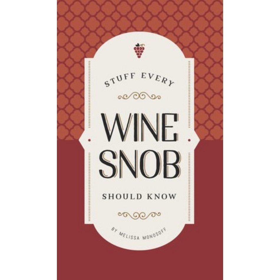 Stuff Every Wine Snob Should Know, Melissa Monosoff