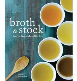 Broth and Stock from the Nourished Kitchen, Jennifer McGruther
