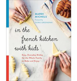 In the French Kitchen with Kids, Mardi Michels