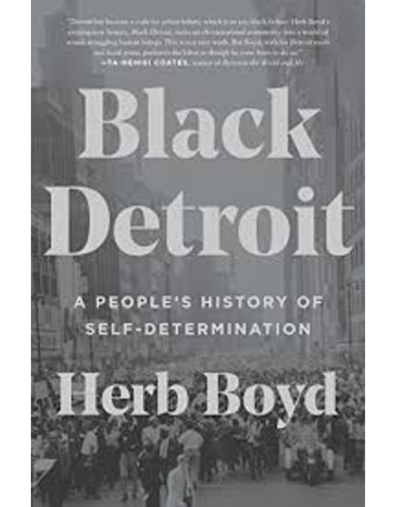 Books Black Detroit  A Peoples's History of Self- Determination by Herb Boyd (320)
