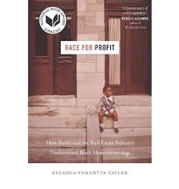 Books Race for Profit: How Banks and Real Estate Industry Undermined Black Homeownership by Keeanga-Yamahtta Taylor