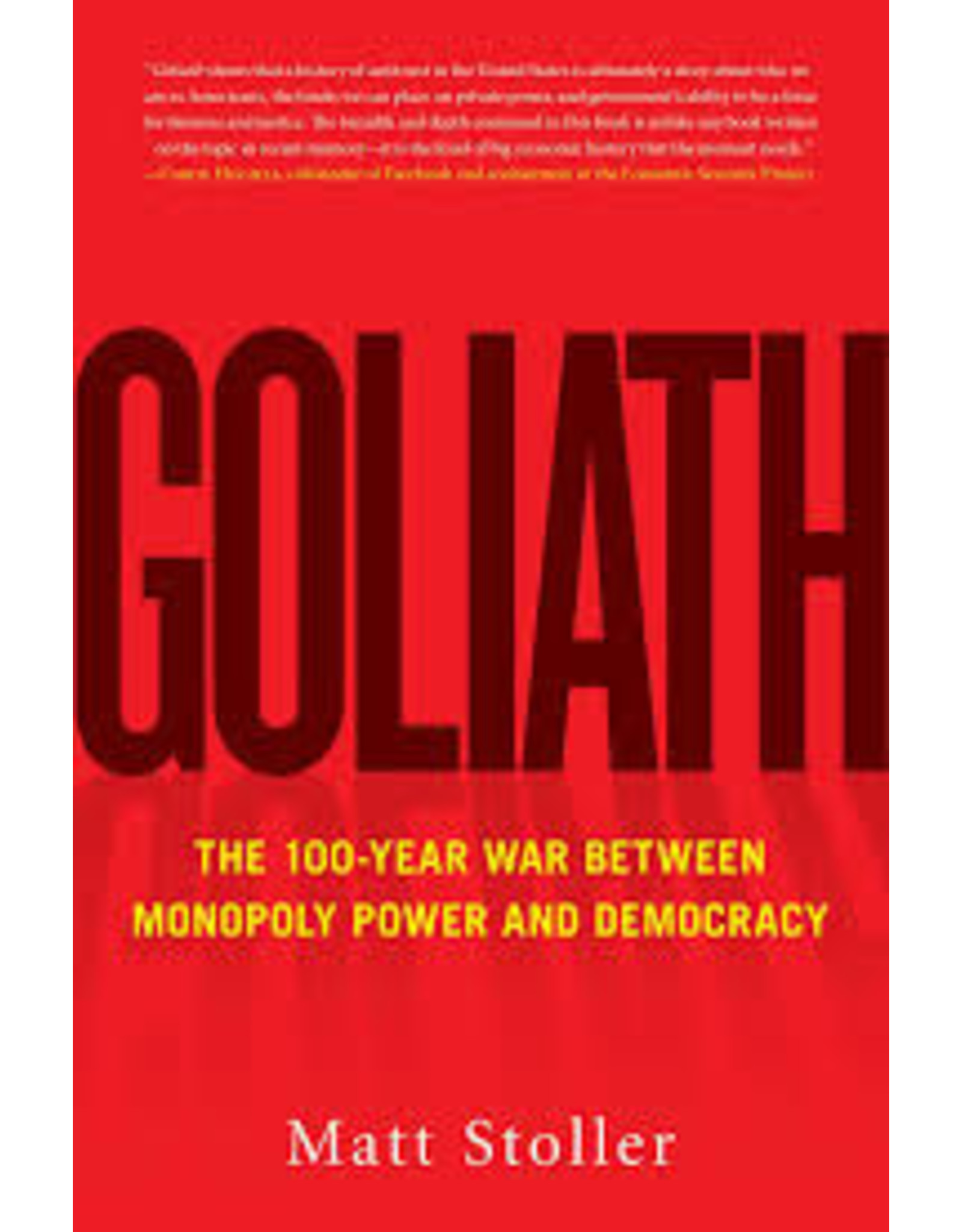 Books Goliath: The 100 Year War Between Monopoly Power and Democracy by Matt Stoller