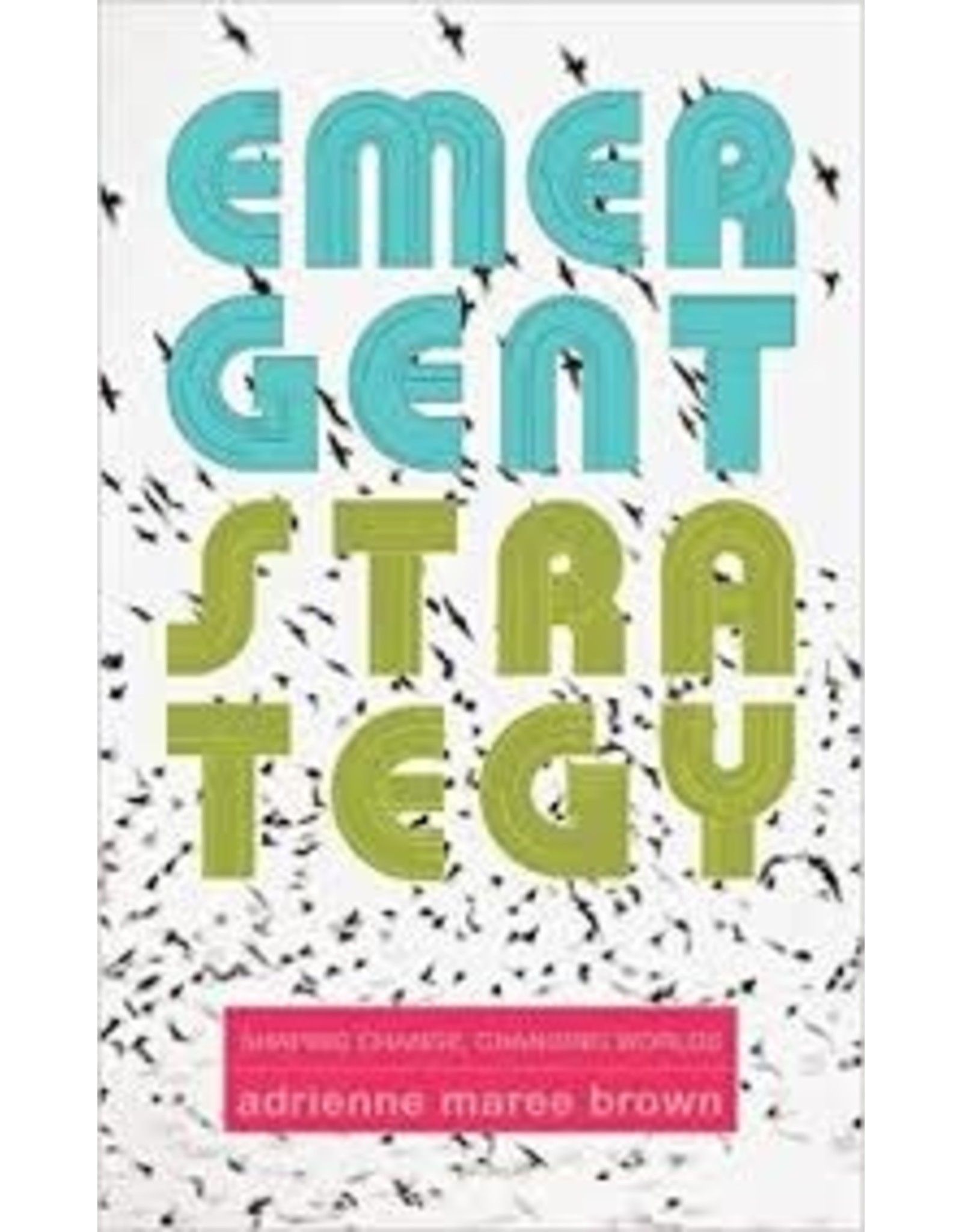 Books Emergent Strategy by Adrienne Maree Brown (Women's Conference)
