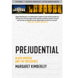 Books Prejudential: Black America and the Presidents by Margaret Kimberley
