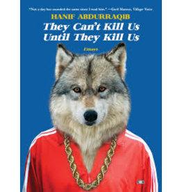 Books They Can't Kill Us Until They Kill Us by Hanif Abdurraqib