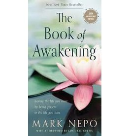 Books The Book of Awakening by Mark Nepo  20th Anniversary