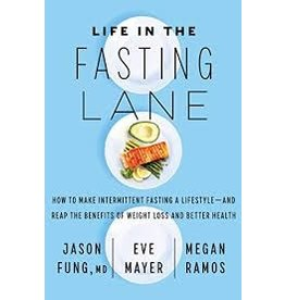 Books Life in the Fasting Lane by Jason Fung M.D., Eve Mayer and Megan Ramos