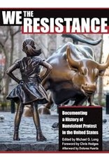 Books We the Resistance: Documenting a History of Nonviolent Protest in the United States Edited by Michael G Long