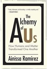 Books The Alchemy of Us: How Humans and Matter Transformed One Another by Aininssa Ramirez