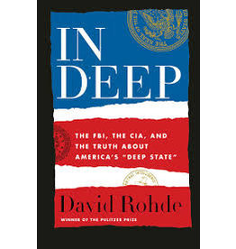 """Books In Deep: The FBI, CIA, And The Truth About America's """"Deep State"""" by David Rohde"""