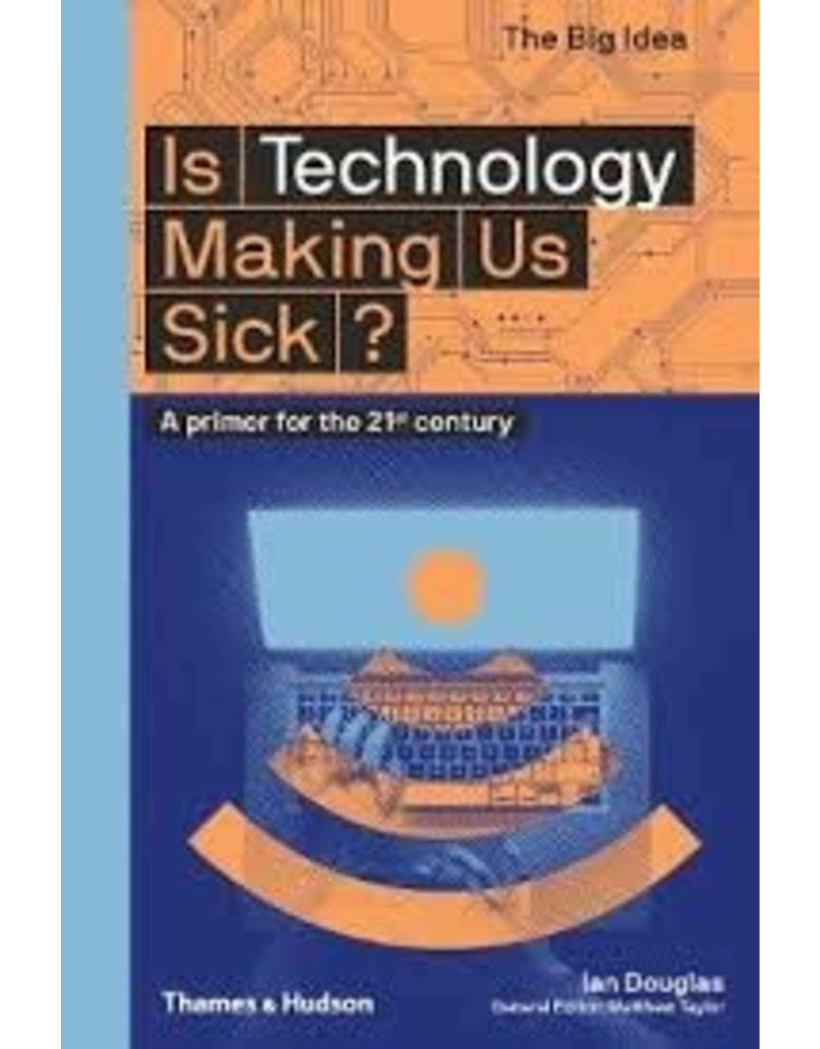 Books Is Technology Making Us Sick? by Ian Douglas