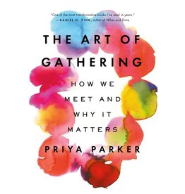 Books The Art of Gathering: How We Meet and Why it Matters by Priya Parker