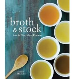 Books broth & stock from the Nourished Kitchen  by Jennifer McGruther