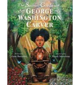 Books The Secret Garden of George Washington Carver written by Gene Barretta Illustrated by Frank Morrison