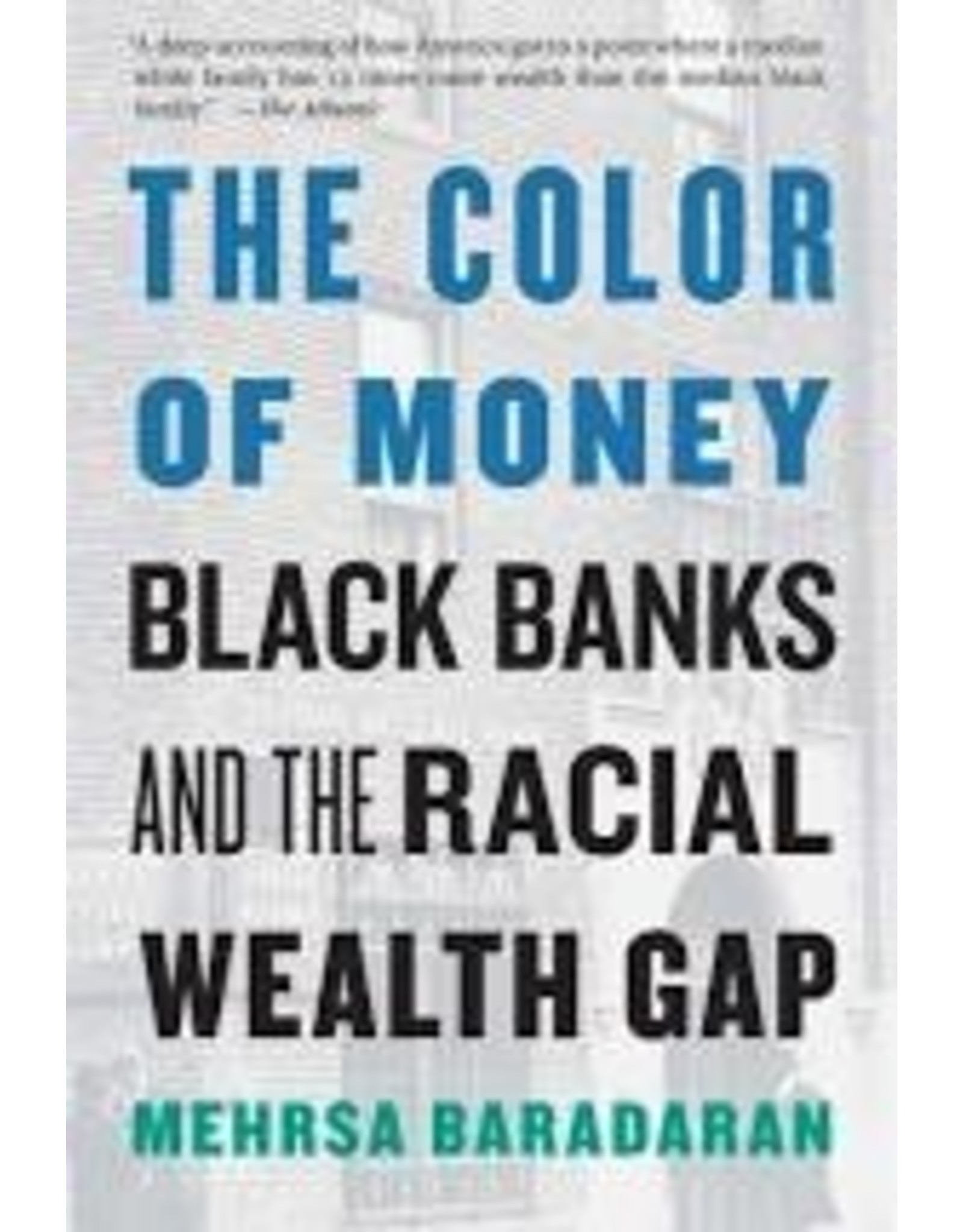 Books The Color of Money: Black Banks and the Racial Wealth Gap by Mehrsa Baradaran