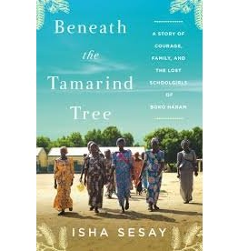 Books Beneath the Tamarind Tree: A Story of Courage, Family, and the Lost Schoolgirls of Boko Haram by Isha Sesay