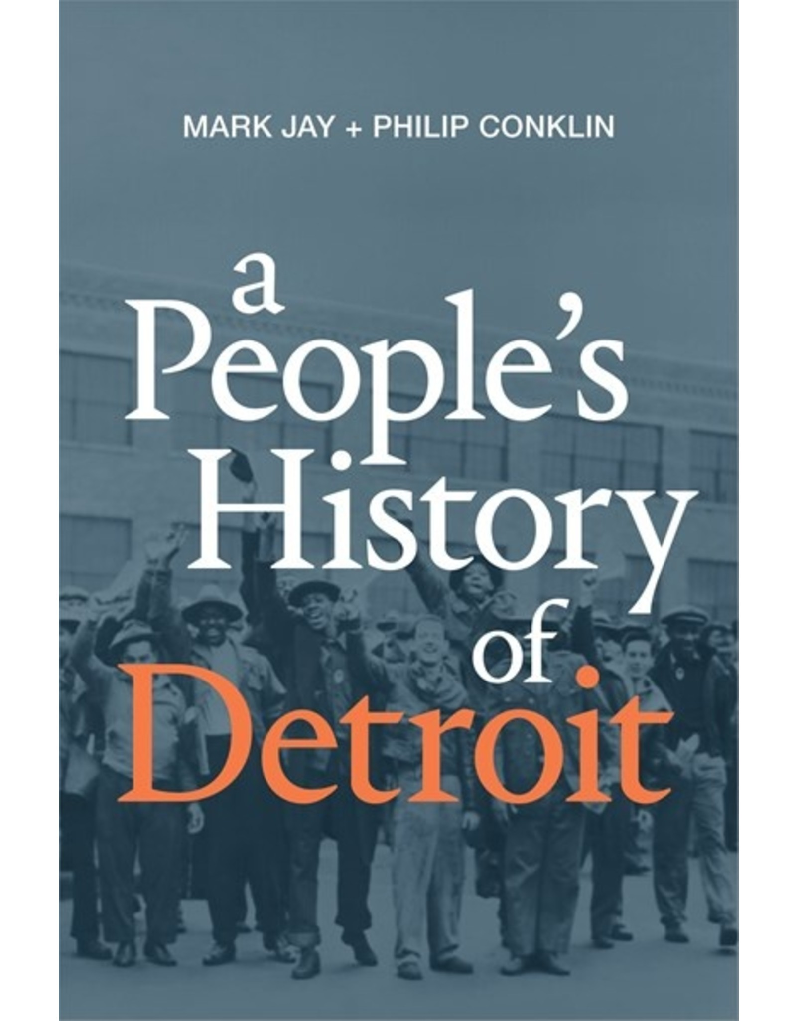 Books A People's History of Detroit by Mark Jay & Philip Conklin
