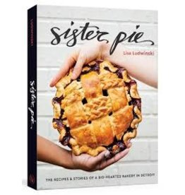 Books Sister Pie: The Recipes & Stories of a Big-Hearted Bakery in Detroit by Lisa Ludwinski