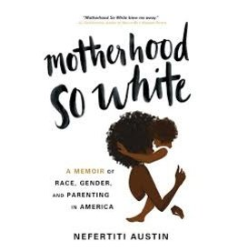 Books Motherhood So White by Nefertiti Austin