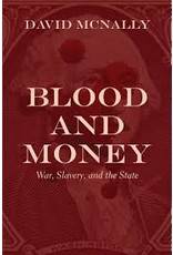 Books Blood and Money: War, Slavery, Finance, and Empire by David McNally